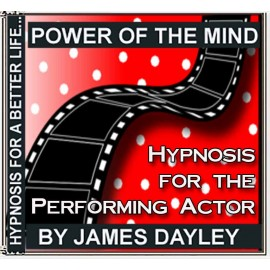 Hypnosis for the Performing Actor