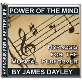 Hypnosis for the Musical Performers